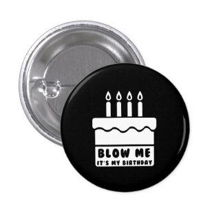 Brennen Sie mich durch, den es mein Geburtstag ist Runder Button 2,5 Cm