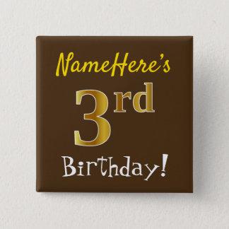 Brown, Imitat-Gold3. Geburtstag, mit individuellem Quadratischer Button 5,1 Cm