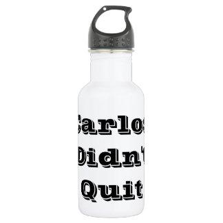 Carlos verließ nicht Wasser-Flasche Edelstahlflasche