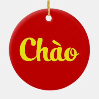 Chào/hallo ~ Vietnam/Vietnamese/Tiếng Việt Rundes Keramik Ornament