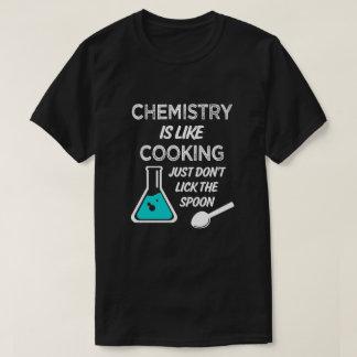 Chemie ist wie gerade kochen leckt nicht Löffel T-Shirt