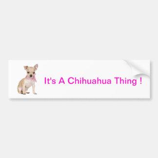 Chihuahua ist es eine Chihuahua-Sache Autoaufkleber