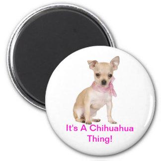 Chihuahua ist es eine Chihuahua-Sache Runder Magnet 5,7 Cm