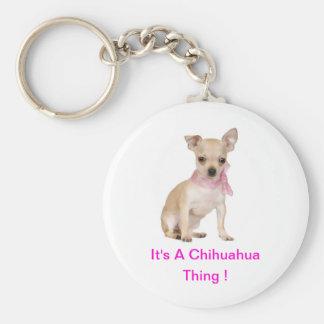Chihuahua ist es eine Chihuahua-Sache Schlüsselanhänger