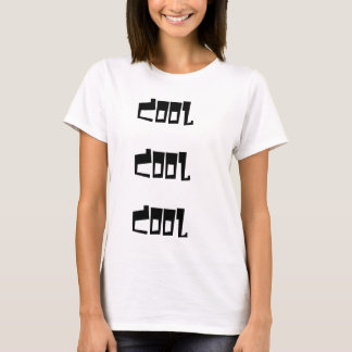""""" Cooles cooles cooles "" T-Shirt"