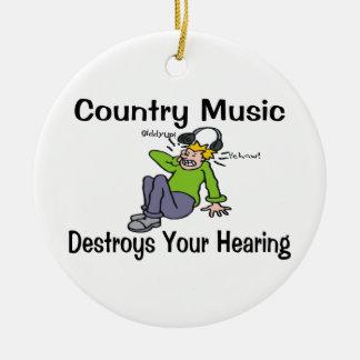 Countrymusik zerstört Ihre Anhörung Keramik Ornament