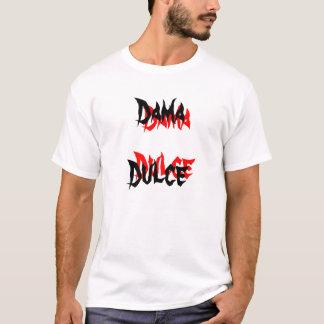 Dama Dulce, Dulce, Dama T-Shirt