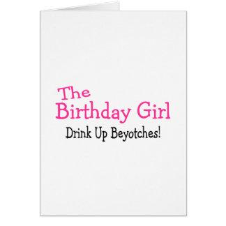 Das Geburtstags-Mädchen-Getränk herauf Beyotches Grußkarte