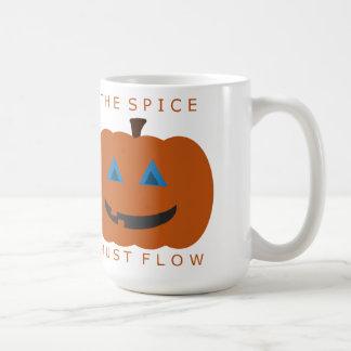 Das Gewürz muss fließen Kaffeetasse