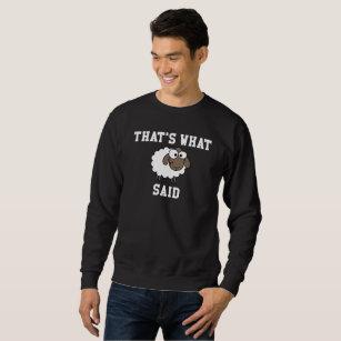 Das ist, was Schafe sagten Sweatshirt