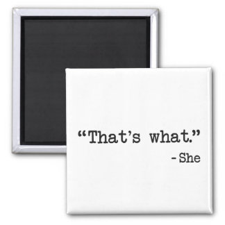 Das ist, was sie Zitat sagte Quadratischer Magnet