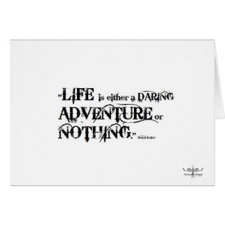 Das Leben ist ein verwegenes Abenteuer oder nichts Karte