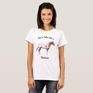 Das Leben ist mit einem Appaloosa besser T-Shirt