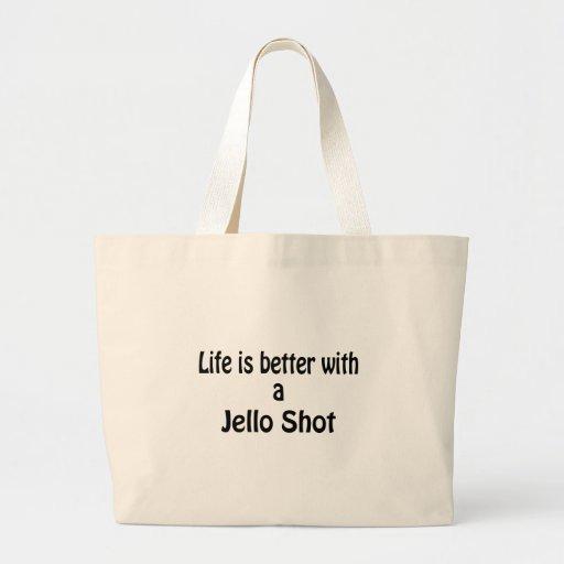 Das Leben ist mit einem Jello Schuss besser Tasche