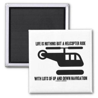 Das Leben ist nichts aber eine Hubschrauber-Fahrt Quadratischer Magnet