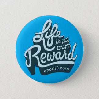Das Leben ist seine eigene Belohnung Runder Button 5,7 Cm