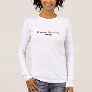 Das Leben zu schaffen ist mein Hobby Langärmeliges T-Shirt