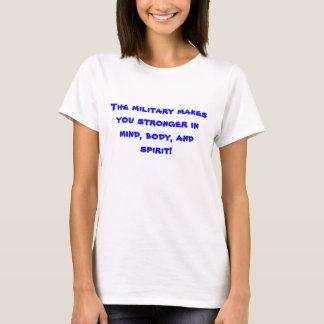Das Militär macht Sie stärker im Verstand, T-Shirt