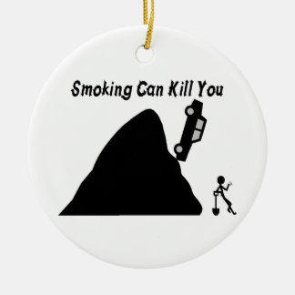 Das Rauchen kann Sie töten Keramik Ornament