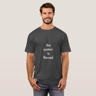 das System ist defekt T-Shirt
