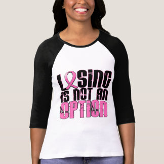 Das Verlieren ist nicht ein Wahl-Brustkrebs T-Shirt
