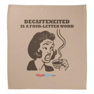 Decaf ist ein Wort 4-Letter Kopftuch