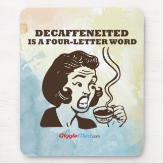 Decaf ist ein Wort 4-Letter Mousepad