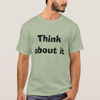 denken Sie an es T-Shirt