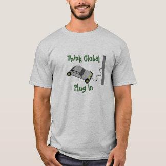 Denken Sie, dass global… anschließen Sie T-Shirt
