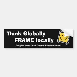 Denken Sie global, Rahmen am Ort Autoaufkleber