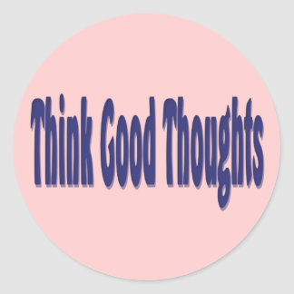 Denken Sie gute Gedanken Runder Aufkleber