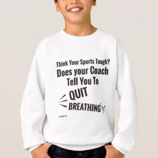 Denken Sie Ihren harten Sport? Sweatshirt