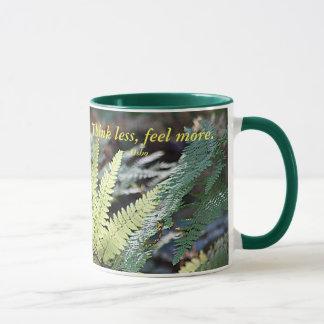 Denken Sie weniger Gefühl mehr Tasse