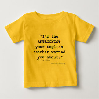 Der Antagonist Ihr Englischlehrer warnte Sie Baby T-shirt