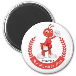 Der bescheidene Ameisen-Logo-Knopf Runder Magnet 5,7 Cm