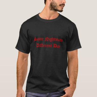 Der gleiche NightmareDifferent Tag - besonders T-Shirt