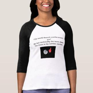 Der Mond ist Ihr Fan der Nr. eine T-Shirt