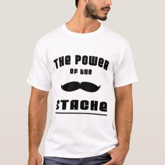Der Power des 'Stache T-Shirt