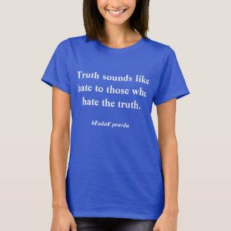 Der T - Shirt der Frauen die Wahrheit