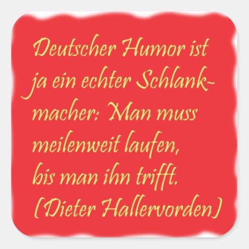 deutscher Humor (Zitat von Dieter Hallervorden) Sticker