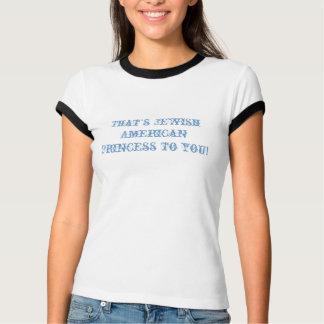 Die ist jüdische amerikanische Prinzessin zu T-Shirt