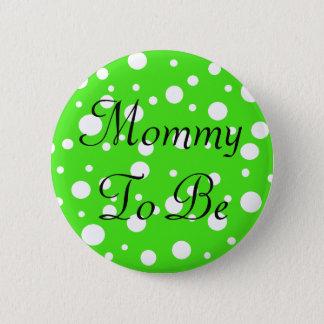 Die Mama, zum Limones Grün zu sein punktiert Runder Button 5,7 Cm