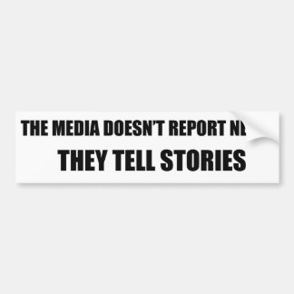 Die Medien berichtet nicht über Nachrichten - sie Autoaufkleber