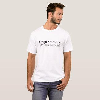 die Programmierung denkt das Schreiben nicht T-Shirt