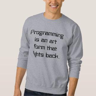 Die Programmierung ist eine Kunstform, die Sweatshirt