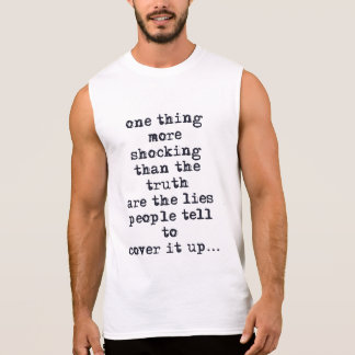 Die Sache, die schockierender als Wahrheit ist, Ärmelloses Shirt