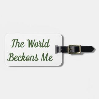 Die Welt winkt mir Gepäckanhänger zu