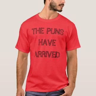 """""""Die Wortspiele haben angekommenen"""" T - Shirt"""