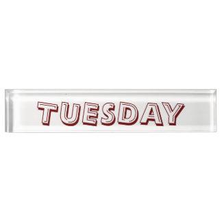 Dienstag-Schreibtisch-Nummernschild