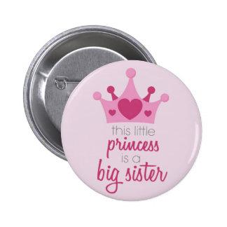 Diese kleine Prinzessin ist die große Schwester Runder Button 5,7 Cm